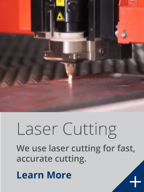 We use laser cutting for fast, accurate cutting.